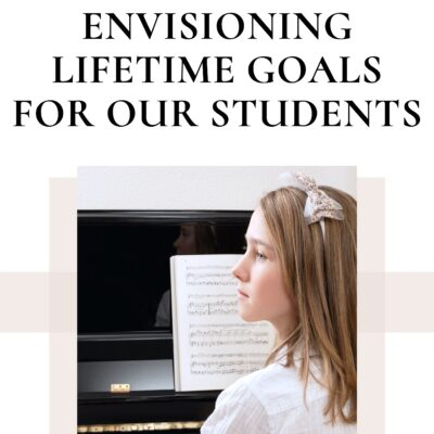 Envisioning Lifetime Goals for Our Students' Involvement in Music