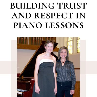 Building a Foundation of Mutual Trust in Piano Lessons
