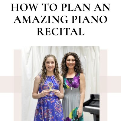 How to Plan an Amazing Piano Recital with this Free Recital Planning Guide