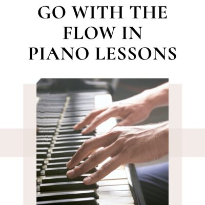 How to Go with the Flow in Piano Lessons