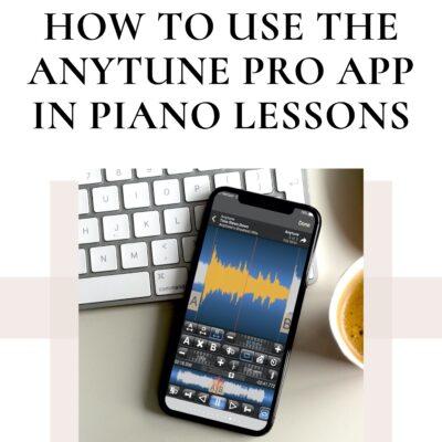 How to Use the AnyTune Pro App in Piano Lessons