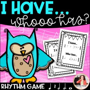 I Have… Who Has? Rhythm Game for Elementary Music Students