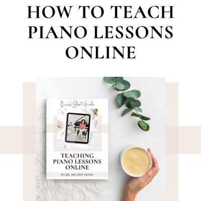 Learn to Teach Online Piano Lessons: Quick Start Guide