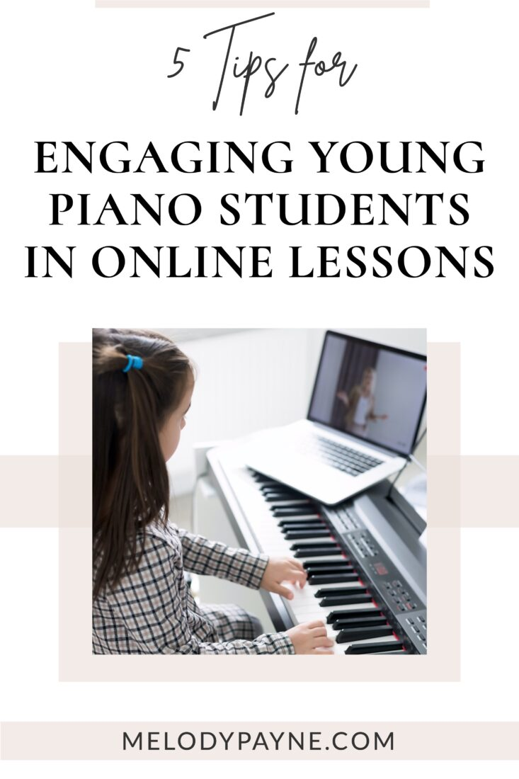 5 Tips for Engaging Young Piano Students During Online Lessons