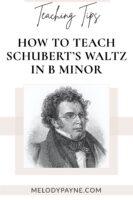 How to teach Schubert's Waltz in B Minor