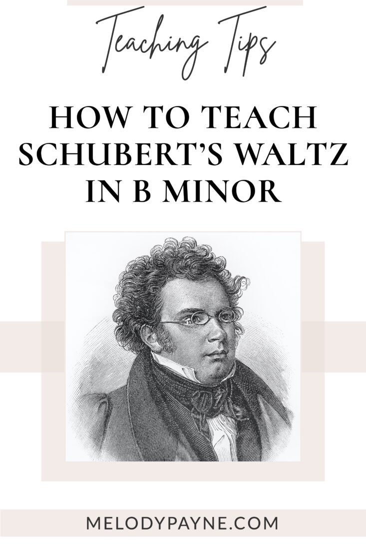 How to teach Schubert's Waltz in B Minor