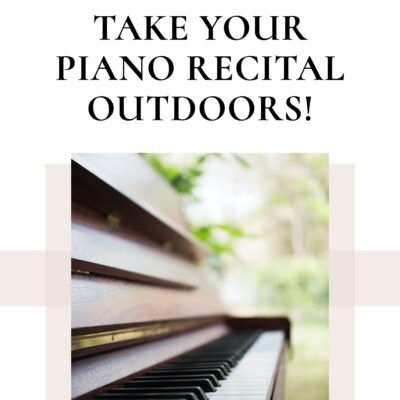 Take Your Piano Recital Outdoors: A Simple 8-Step Guide