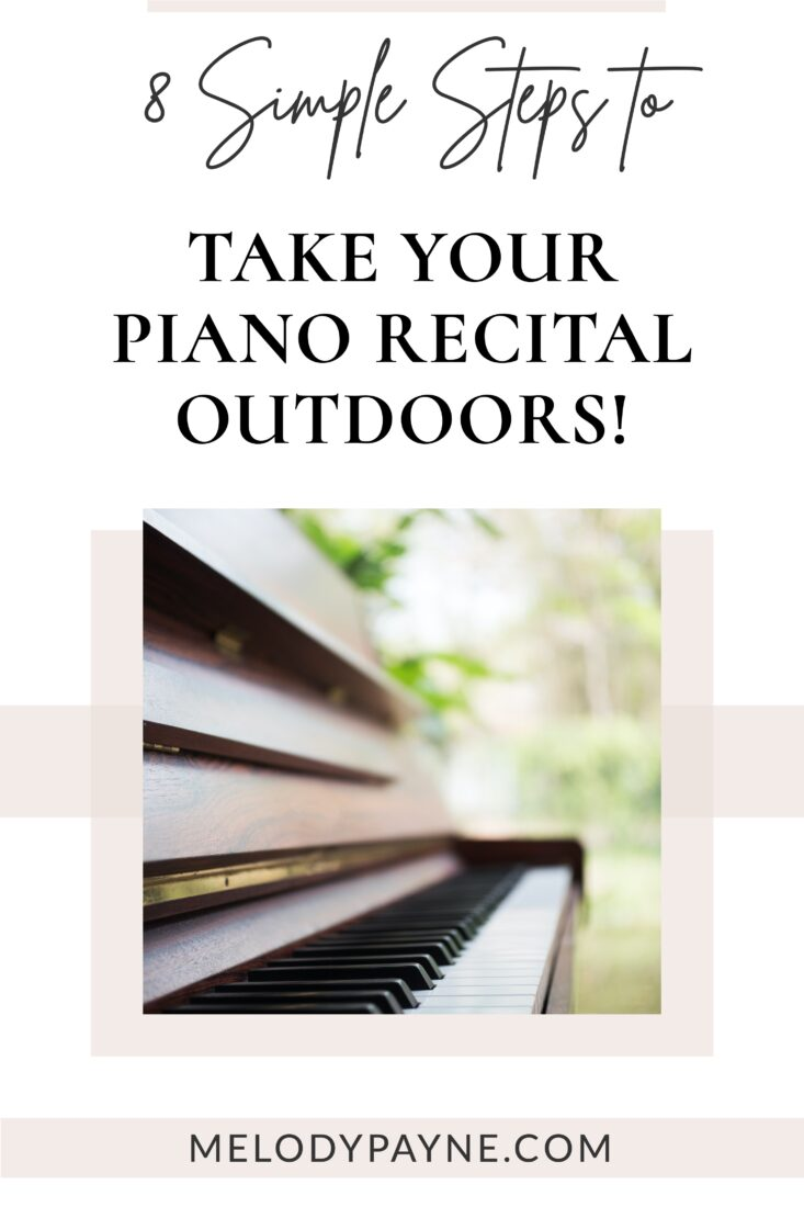 8 steps to take your piano recital outdoors