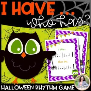 I Have… Who Has? Halloween Rhythm Game for Elementary Music Students