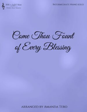 Come Thou Fount of Every Blessing – Late Intermediate Piano Solo