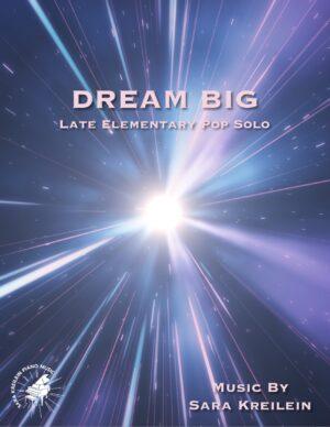 Dream Big ~ Late Elementary Solo
