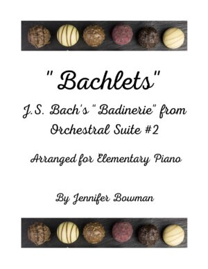 """""""Bachlets"""" Badinerie from Orchestral Suite #2 by J.S. Bach, arranged by Jennifer Bowman"""