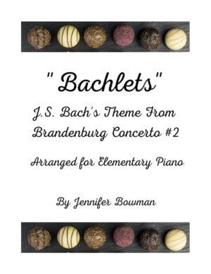 """""""Bachlets"""" Theme from Brandenburg Concerto #2 by J.S. Bach, arranged by Jennifer Bowman"""