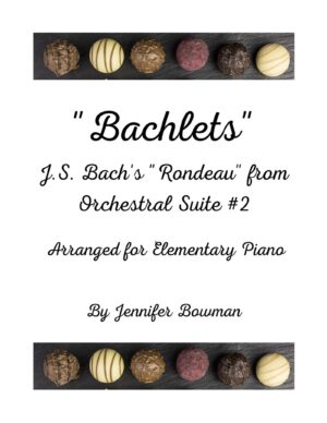 """""""Bachlets"""" Rondeau from Orchestral Suite #2 by J.S. Bach, arranged by Jennifer Bowman"""