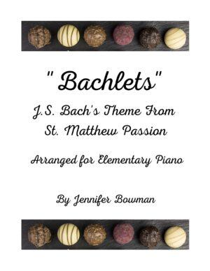 """Bachlets"" Theme from St. Matthew Passion by J.S. Bach, arranged by Jennifer Bowman"