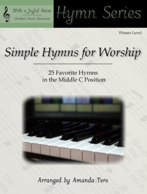 Simple Hymns for Worship – 25 Middle C Position Hymns